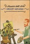 Vincent van Gogh. La storia illustrata dei grandi protagonisti dell'arte