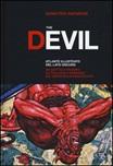The Devil. Atlante illustrato del lato oscuro. Da Giotto a Picasso. Da Pollock a Serrano. Dai tarocchi ai videogiochi. Ediz. a colori