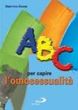 ABC per capire l'omosessualità Libro di Obiettivo Chaire