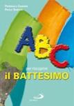 ABC per riscoprire il Battesimo