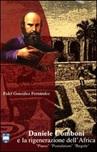 Daniele Comboni e la rigenerazione dell'Africa. Piano, postulatum, regole