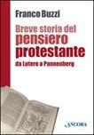 Breve storia del pensiero protestante. Da Lutero a Pannenberg