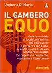 Il Gambero equo. Guida conviviale ai locali con l'anima. 200 e più cucine a km zero e con l'orto, prodotti locali e biologici, biodiversi e solidali...