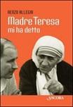 Madre Teresa mi ha detto