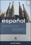 Español. Livello principianti e falsi principianti. Corso 1. CD Audio e 2 CD-ROM