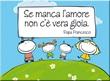 "Magnete Papa Francesco ""Se manca l'amore..."""
