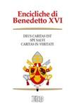 Encicliche di Benedetto XVI. Deus caritas est, Spe salvi, Caritas in veritate