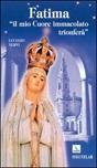 Fatima. Il mio Cuore immacolato trionferà