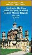Santuario Basilica della Natività di Maria Regina Montis Regalis-Vicoforte (Cuneo) Libro di  Ernesto Billò