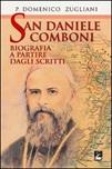San Daniele Comboni. Biografia a partire dagli scritti