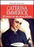 Caterina Emmerick. 365 pensieri per ogni giorno dell'anno
