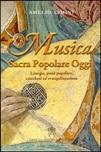 Musica sacra popolare oggi. Liturgia, pietà popolare, catechesi ed evangelizzazione