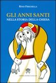 Gli Anni santi nella storia della Chiesa Libro di  Rino Fisichella
