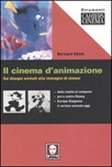 Il cinema d'animazione. Dai disegni animati alle immagini di sintesi