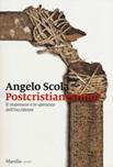 Postcristianesimo? Il malessere e le speranze dell'Occidente