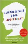 L'aggressività degli adolescenti. Come comprenderla e affrontarla