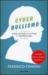 Cyberbullismo. Come aiutare le vittime e i persecutori