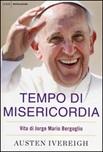 Tempo di misericordia. Vita di Jorge Mario Bergoglio
