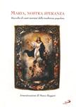 Maria nostra speranza. Raccolta di canti mariani della tradizione popolare.