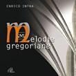 Melodie gregoriane. 2 CD