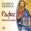 Padre di misericordia CD di Frisina Marco