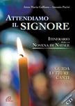 Attendiamo il Signore. Itinerario della Novena di Natale. CD + Libro (Guida - Letture - Canti).
