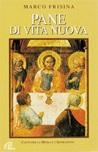 Pane di vita nuova. anti per la Messa e per l'Adorazione Eucaristica.