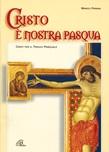 Cristo è nostra Pasqua. Canti per il Triduo Pasquale.