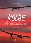 Kolbe, fare della vita un dono. Opera rock.