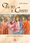 Tu sei il Cristo. Canti per la liturgia e la preghiera.