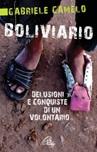 Boliviario. Delusioni e conquiste di un volontario