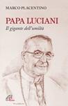 Papa Luciani. Il gigante dell'umiltà