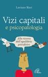 Vizi capitali e psicopatologia. Alla ricerca dell'equilibrio psicofisico