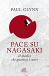 Pace su Nagasaky!. Il medico che guariva i cuori