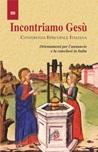 Incontriamo Gesù. Orientamento per l'annuncio e la catechesi in Italia