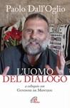 Paolo dall'Oglio l'uomo del dialogo