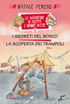 Le Avventure di Filippo e nonno Ulisse 2. I segreti del bosco e la scoperta dei trampoli. Vol. 2: