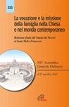 La Vocazione e la missione della famiglia nella Chiesa e nel mondo contemporaneo. Relazione finale del Sinodo dei Vescovi al Santo Padre Francesco