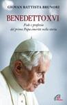 Benedetto XVI. Fede e profezia del primo papa emerito nella storia