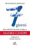 7 giorni. Diario dall'Isola di San Giulio in dialogo con Madre Cànopi