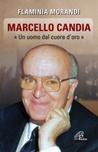 Marcello Candia. «Uomo dal cuore d'oro»