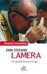Don Stefano Lamera. Un apostolo del nostro tempo
