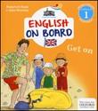 Get on. Impara l'inglese divertendoti. Livello 1