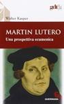 Martin Lutero. Una prospettiva ecumenica