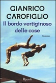 Il bordo vertiginoso delle cose Libro di  Gianrico Carofiglio