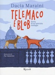 Telemaco e Blob. Storia di un'amicizia randagia. Ediz. a colori