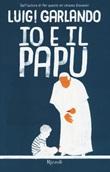 Io e il Papu Libro di  Luigi Garlando