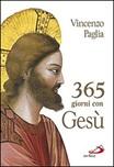 365 giorni con Gesù. a cura di Vincenzo Paglia