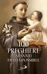 100 preghiere ai Santi dell'Impossibile