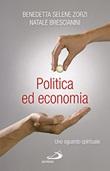 Politica ed economia. Uno sguardo spirituale Libro di  Natale Brescianini, Benedetta Zorzi